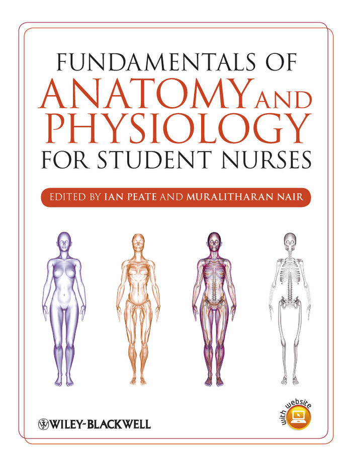 Peate: Anatomy and Physiology for Nurses at a Glance